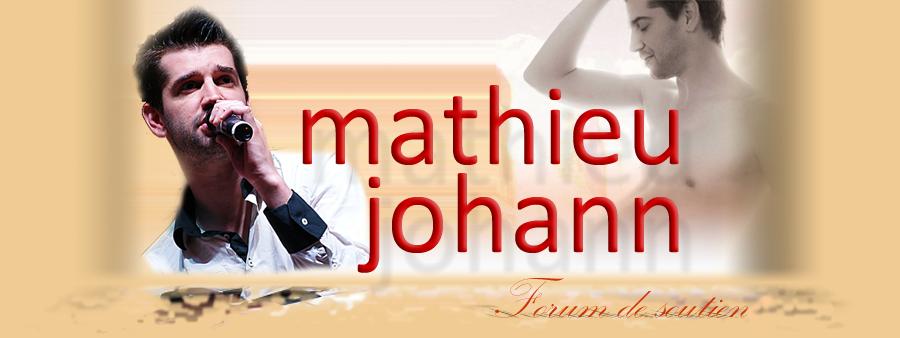 Mathieu JOHANN le forum de soutien