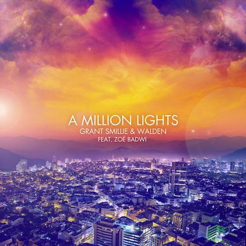 Grant Smillie & Walden feat. Zoë Badwi - A Million Lights (Remixes)