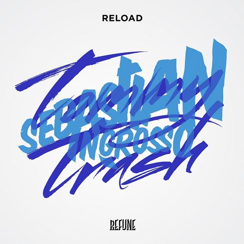Sebastian Ingrosso & Tommy Trash – Reload [Refune]