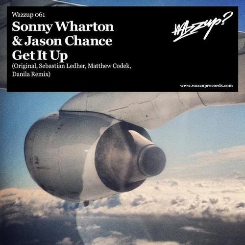 Jason Chance, Sonny Wharton - Get It Up