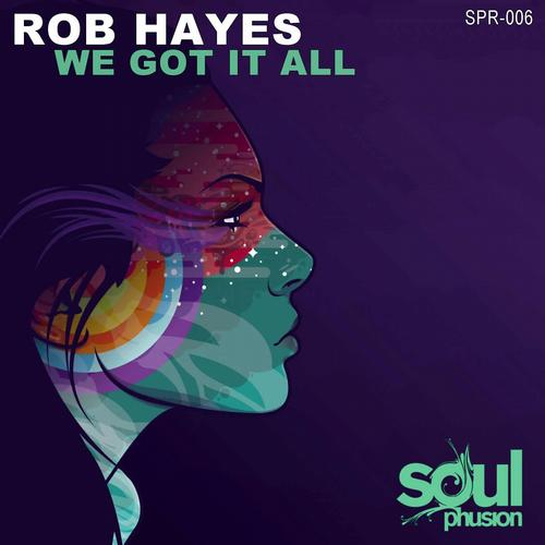 Rob Hayes - We Got It All