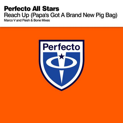 Perfecto All Stars - Reach Up - Papa's Got A Brand New Pig Bag