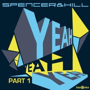 Spencer & Hill – Yeah Yeah Yeah (Part 1)