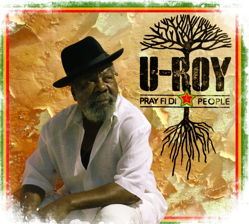 U-Roy-Pray : Fi Di People (Promo CD 2012) - FLAC- 2012
