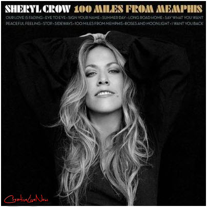 Sheryl Crow - 100 Miles From Memphis 2010