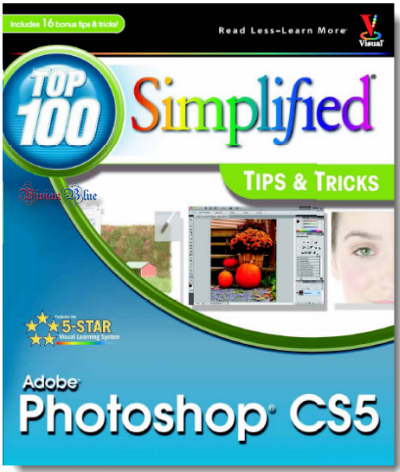 Photoshop CS5 Top 100 Simplified Tips & Tricks