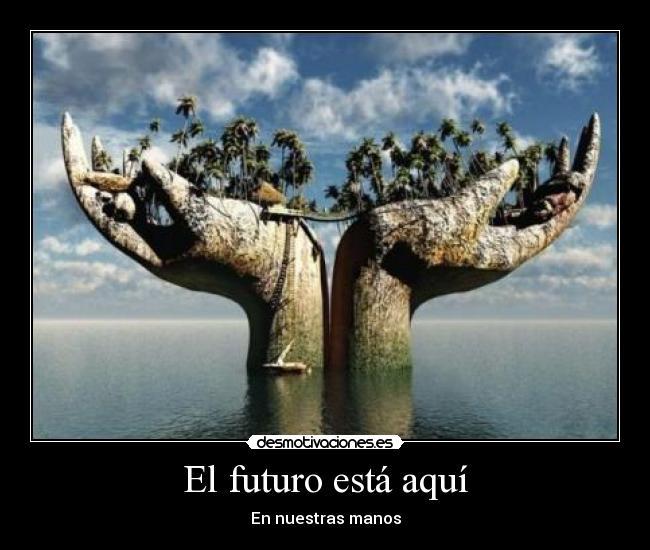 [Imagen: futuro10.jpg]